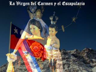 La Virgen del Carmen y el Escapulario
