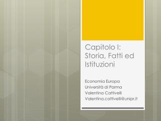 Capitolo  I:  Storia , Fatti ed Istituzioni