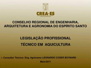 CONSELHO REGIONAL DE ENGENHARIA, ARQUITETURA E AGRONOMIA DO ESPÍRITO SANTO LEGISLAÇÃO PROFISSIONAL