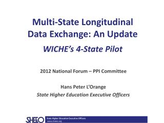 Multi-State Longitudinal  Data Exchange: An Update WICHE's 4-State Pilot