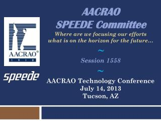 AACRAO  SPEEDE Committee Where are we focusing our  efforts