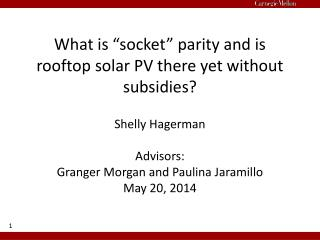"""What is """"socket"""" parity and is rooftop solar PV there yet without subsidies?"""