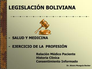 LEGISLACI�N BOLIVIANA  -  SALUD Y MEDICINA -  EJERCICIO DE LA  PROFESI�N