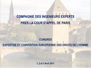 COMPAGNIE DES INGENIEURS EXPERTS  PRES LA COUR D'APPEL DE PARIS CONGRES