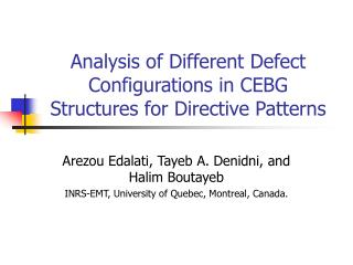 Analysis of Different Defect Configurations in CEBG Structures for Directive Patterns