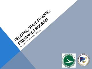 Federal/STATE FUNDING EXCHANGE PROGRAM