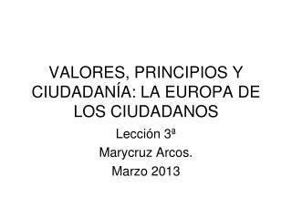 VALORES, PRINCIPIOS Y CIUDADANÍA: LA EUROPA DE LOS CIUDADANOS