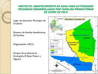 Lugar de ejecución: Municipio de Urubicha Numero de familias beneficiarias: 35 Familias.