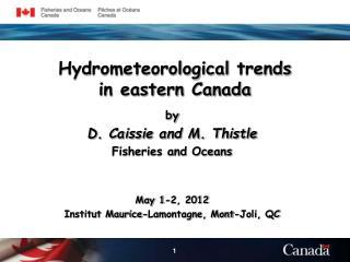 Hydrometeorological trends  in eastern Canada