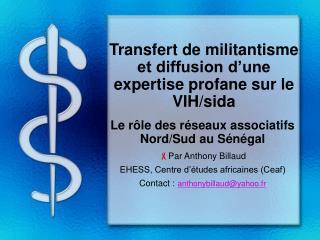 Transfert de militantisme et diffusion d'une expertise profane sur le VIH/sida