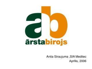 Anita Straujuma ,SIA Meditec Aprīlis, 2006