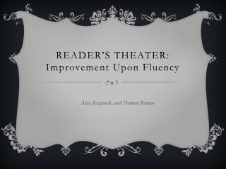 Reader's theater:  Improvement Upon Fluency