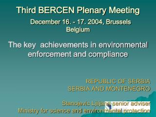 Third BERCEN Plenary Meeting  December 16 .  - 17 .  2004, Brussels Belgium