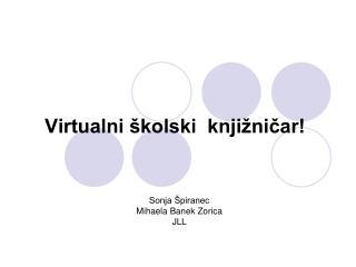 Virtualni školski  knjižničar!