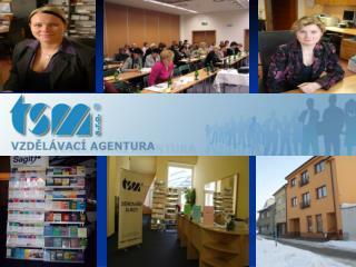 Akreditovaná instituce MV ČR  (č. akreditace instituce: AK I./I-69/2003),  MŠMT pro DVPP