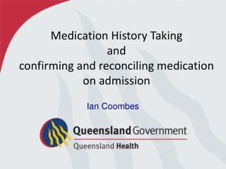 Medication History Taking  and  confirming and reconciling medication on admission