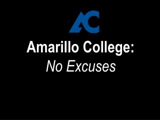 Amarillo College: No Excuses
