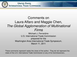 Comments on  Laura Alfaro and Maggie Chen, The Global Agglomeration of Multinational Firms
