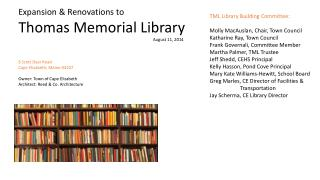 Expansion & Renovations to Thomas  Memorial Library  					              August 11, 2014