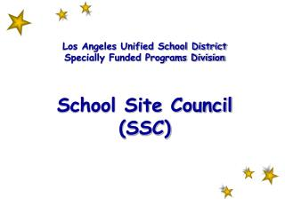 Los Angeles Unified School District Specially Funded Programs Division School Site Council (SSC)