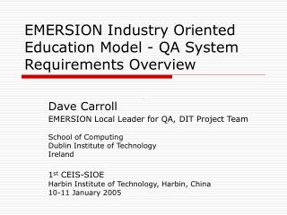 EMERSION Industry Oriented Education Model - QA System Requirements Overview