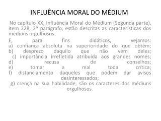 INFLU�NCIA MORAL DO M�DIUM