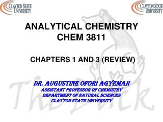 ANALYTICAL CHEMISTRY CHEM 3811 CHAPTERS 1 AND 3 (REVIEW)