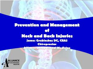 Prevention and Management of  Neck and Back Injuries James Grubinskas DC, CEAS Chiropractor