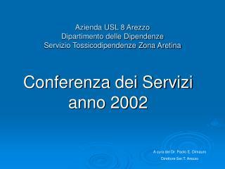 Azienda USL 8 Arezzo Dipartimento delle Dipendenze Servizio Tossicodipendenze Zona Aretina