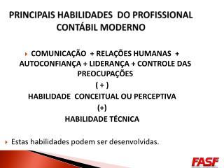 PRINCIPAIS HABILIDADES  DO PROFISSIONAL CONTÁBIL MODERNO