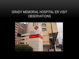 Grady memorial hospital  er  visit Observations