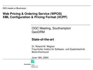 OGC Meeting, Southampton GeoDRM State-of-the-art Dr. Roland M. Wagner