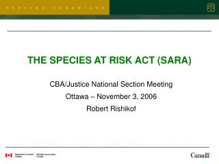 THE SPECIES AT RISK ACT (SARA)