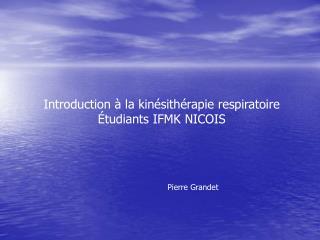 Introduction à la kinésithérapie respiratoire Étudiants IFMK NICOIS