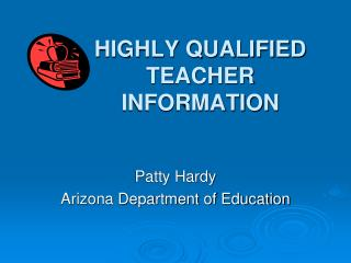 HIGHLY QUALIFIED  TEACHER INFORMATION