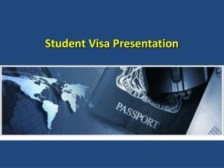 Student Visa Presentation