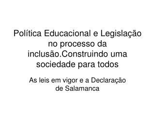 Política Educacional e Legislação no processo da inclusão.Construindo uma sociedade para todos