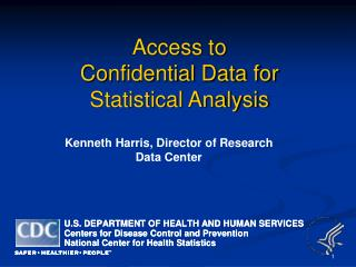 Access to  Confidential Data for  Statistical Analysis