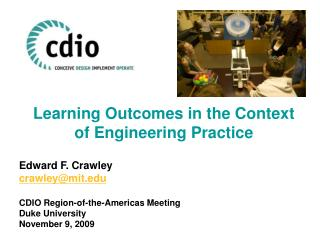 Learning Outcomes in the Context  of Engineering Practice Edward F. Crawley crawley@mit
