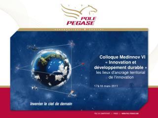Colloque Medinnov VI «Innovation et développement durable» les lieux d'ancrage territorial
