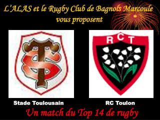L'ALAS et le Rugby Club de Bagnols Marcoule  vous proposent