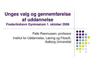 Unges valg og gennemførelse af uddannelse Frederikshavn Gymnasium 1. oktober 2008