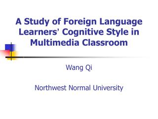 A Study of Foreign Language Learners �  Cognitive Style in Multimedia Classroom
