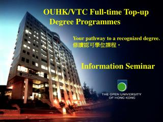 Your pathway to a recognized degree.        Information Seminar
