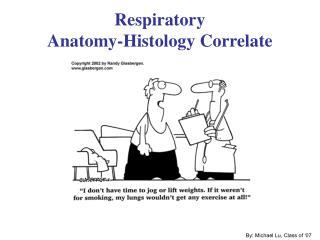 Respiratory Anatomy-Histology Correlate