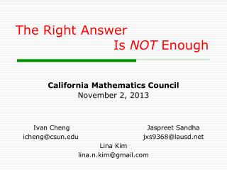 California Mathematics Council November 2, 2013 	Ivan Cheng	Jaspreet Sandha
