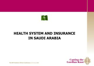 HEALTH SYSTEM AND INSURANCE IN SAUDI ARABIA