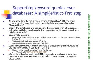 Supporting keyword queries over databases: A simpl{e