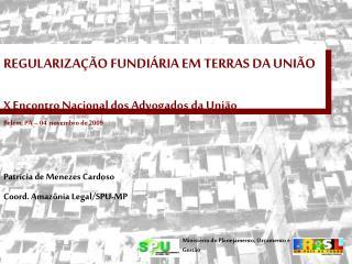 REGULARIZA��O FUNDI�RIA EM TERRAS DA UNI�O X Encontro Nacional dos Advogados da Uni�o