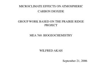 MICROCLIMATE EFFECTS ON ATMOSPHERIC  CARBON DIOXIDE GROUP WORK BASED ON THE PRAIRIE RIDGE PROJECT